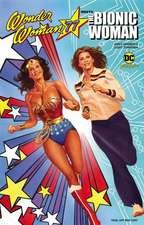 Wonder Woman 77 Meets The Bionic Woman