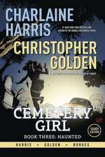 Charlaine Harris Cemetery Girl Book Three: Haunted Signed Edition