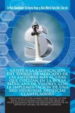 Ajuste a la Calificación del Riesgo de Mercado de Las Emisoras Más Activas Que Cotizan En La Bolsa Mexicana de Valores, Con La Implementación de Una R