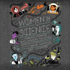 Women in Science 2021 Wall Calendar: Fearless Pioneers Who Changed the World