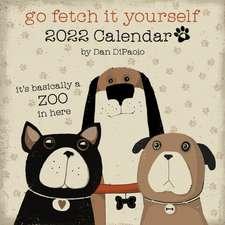 Go Fetch It Yourself 2022 Wall Calendar