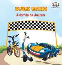 Sobre Rodas-A Corrida Da Amizade (Portuguese Children's Book)