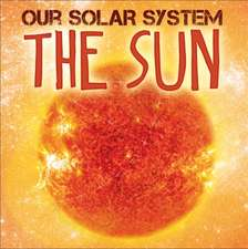 Wilkins, M: Our Solar System: The Sun