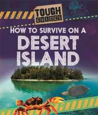 Pipe, J: Tough Guides: How to Survive on a Desert Island