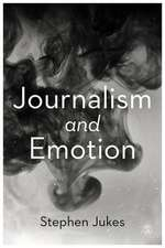 Journalism and Emotion