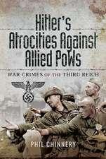 Hitler�s Atrocities against Allied PoWs