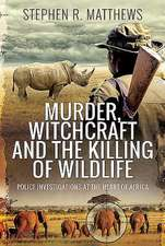 MURDER WITCHCRAFT & THE KILLING OF WILDL