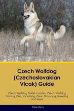 Czech Wolfdog (Czechoslovakian Vlcak) Guide Czech Wolfdog Guide Includes