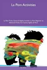 La Pom Activities La Pom Tricks, Games & Agility Includes