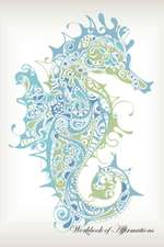 Marine Seahorse Workbook of Affirmations Marine Seahorse Workbook of Affirmations