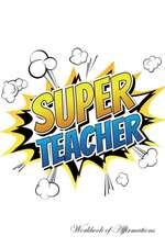 Super Teacher Workbook of Affirmations Super Teacher Workbook of Affirmations