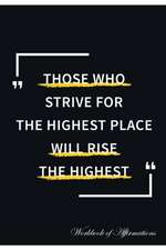 Those Who Strive For The Highest Place Will Rise The Highest Workbook of Affirmations Those Who Strive For The Highest Place Will Rise The Highest Workbook of Affirmations