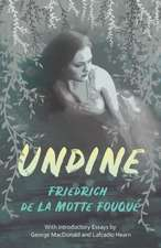 Undine;With Introductory Essays by George MacDonald and Lafcadio Hearn