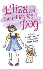Eliza and the Little Magic Dog