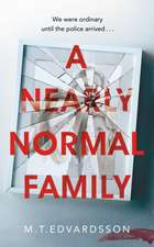 Edvardsson, M: A Nearly Normal Family