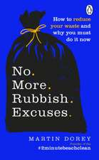 No More Rubbish Excuses!