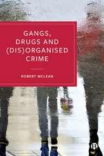Gangs, Drugs and (Dis)Organised Crime