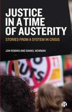 Justice in a Time of Austerity: Stories from a Failing System