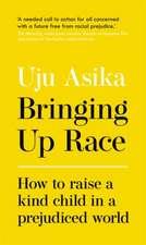 Asika, U: Bringing Up Race