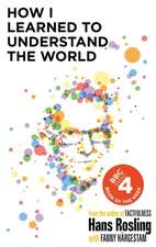 Rosling, H: How I Learned to Understand the World