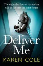Cole, K: Deliver Me