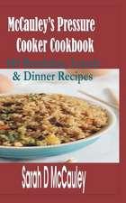 McCauley's Pressure Cooker Cookbook