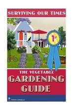 The Vegetable Gardening Guide
