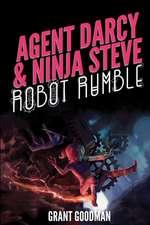 Agent Darcy and Ninja Steve In...Robot Rumble!