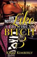 Ain't Nothing Like a Brooklyn Bitch 3
