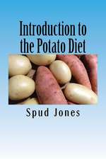 Introduction to the Potato Diet