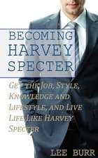 Becoming Harvey Specter