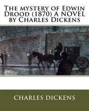The Mystery of Edwin Drood (1870) a Novel by Charles Dickens