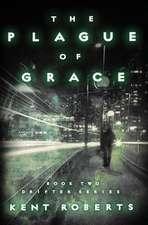 The Plague of Grace