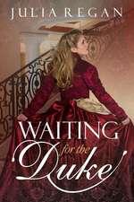 Waiting for the Duke