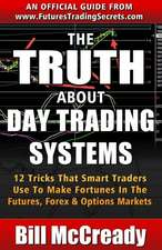 The Truth about Day Trading Systems