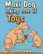 Maxi Dog Taking Care of Toys