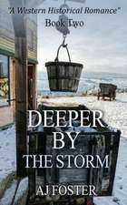 Deeper by the Storm
