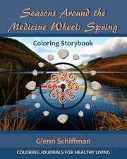 Seasons Around the Medicine Wheel