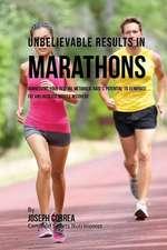 Unbelievable Results in Marathons
