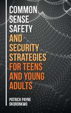 Common Sense Safety and Security Strategies for Teens and Young Adults