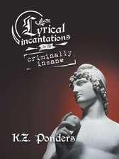 Lyrical Incantations for the Criminally Insane