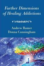 Further Dimensions of Healing Addictions