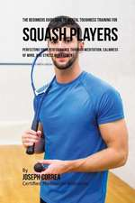 The Beginners Guidebook to Mental Toughness Training for Squash Players