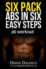 Six Pack ABS in Six Easy Steps
