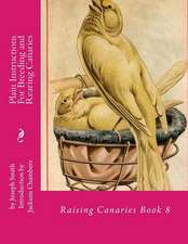 Plain Instructions for Breeding and Rearing Canaries