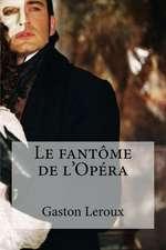 Le Fantome de L Opera