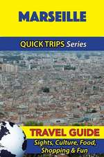 Marseille Travel Guide (Quick Trips Series)