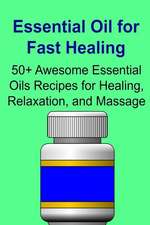 Essential Oil for Fast Healing