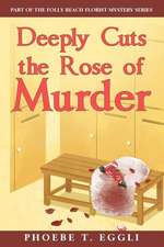 Deeply Cuts the Rose of Murder