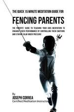 The Quick 15 Minute Meditation Guide for Fencing Parents